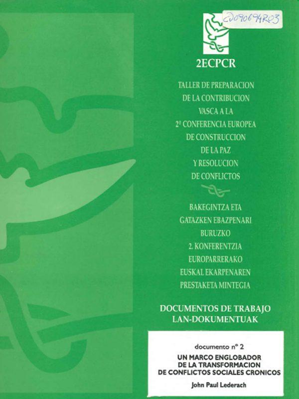 Un marco englobador de la transformación de conflictos sociales crónicos. Lederach