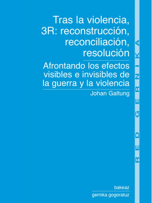 galtung 3R: reconstruccion, reconciliacion, resolucion
