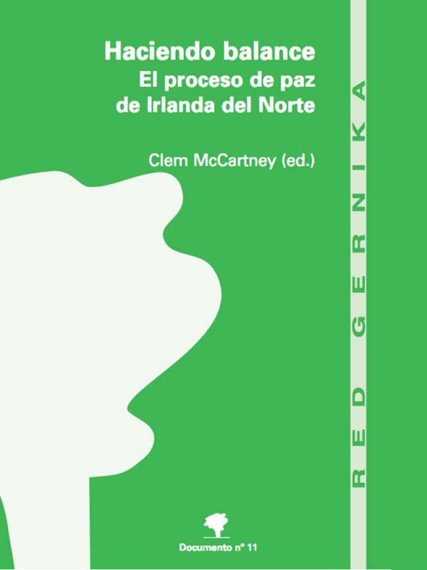 Haciendo balance. El proceso de paz de Irlanda del Norte. Clem McCartney