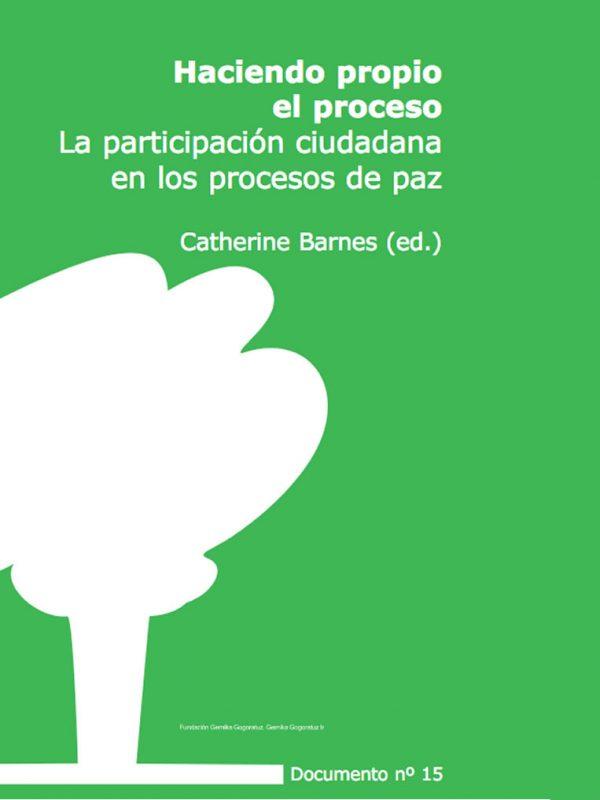 Haciendo propio el proceso. La participación ciudadana en los procesos de paz. C.Barnes. Red Gernika