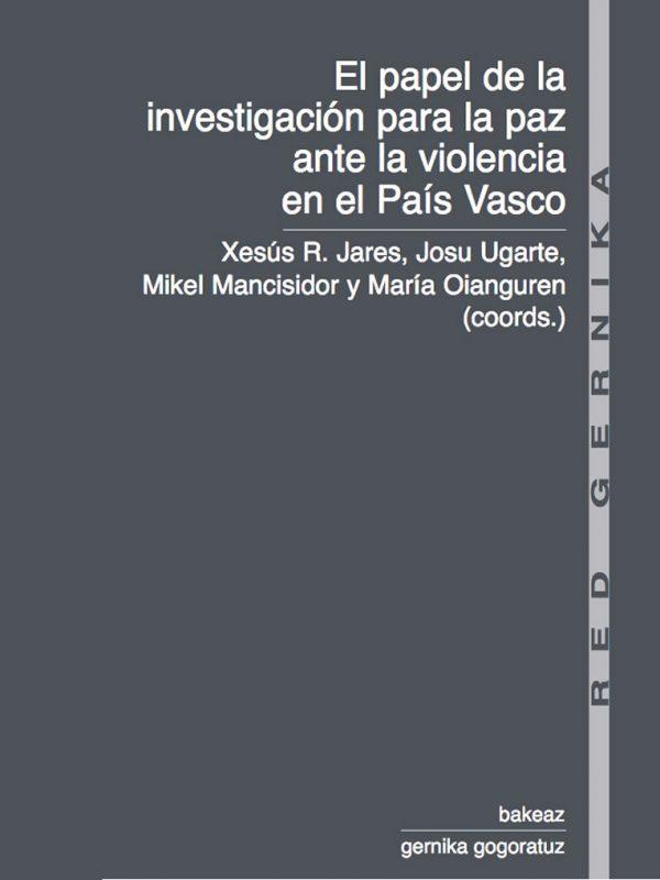 El papel de la investigación para la paz ante la violencia en el País Vasco