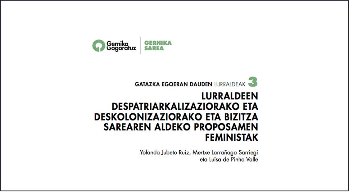LURRALDEEN DESPATRIARKALIZAZIORAKO ETA DESKOLONIZAZIORAKO ETA BIZITZA SAREAREN ALDEKO PROPOSAMEN FEMINISTAK