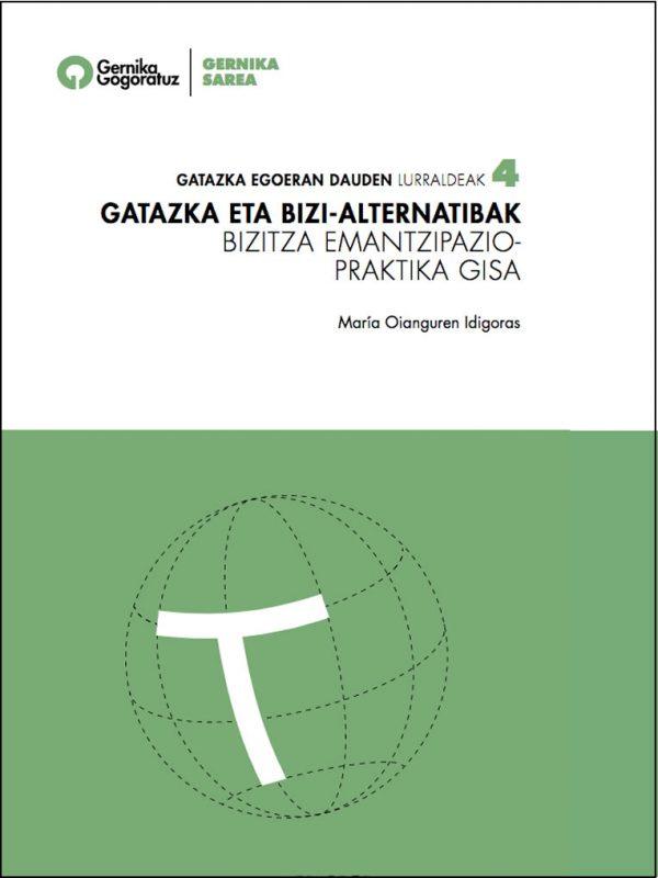 gatazka eta bizi-alternatibak bizitza emantzipazio-praktika Gisa