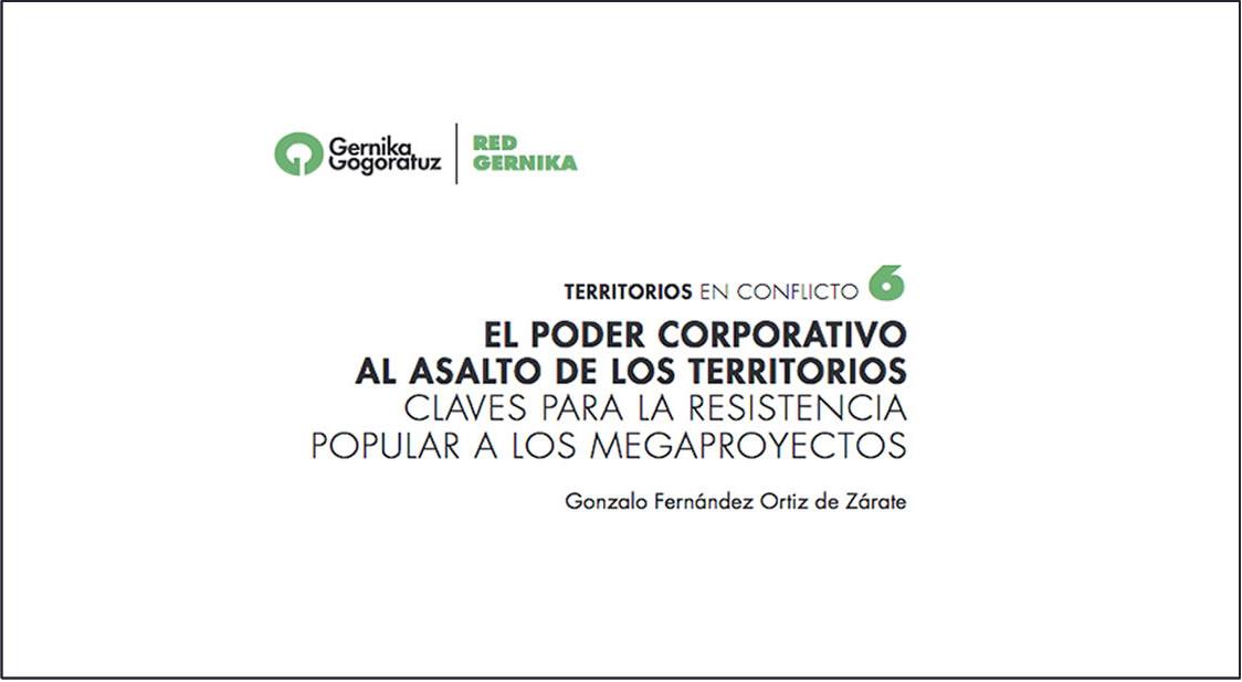 EL PODER CORPORATIVO AL ASALTO DE LOS TERRITORIOS CLAVES PARA LA RESISTENCIA POPULAR A LOS MEGAPROYECTOSGonzalo Fernández Ortiz de Zárate