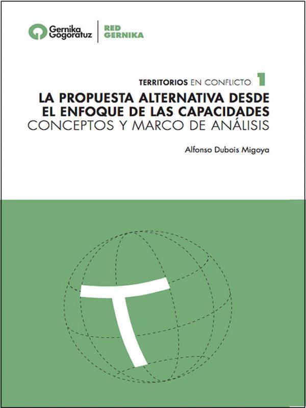 La propuesta alternativa desde el enfoque de las capacidades. Conceptos y marco de análisis. Alfonso Dubois Migoya