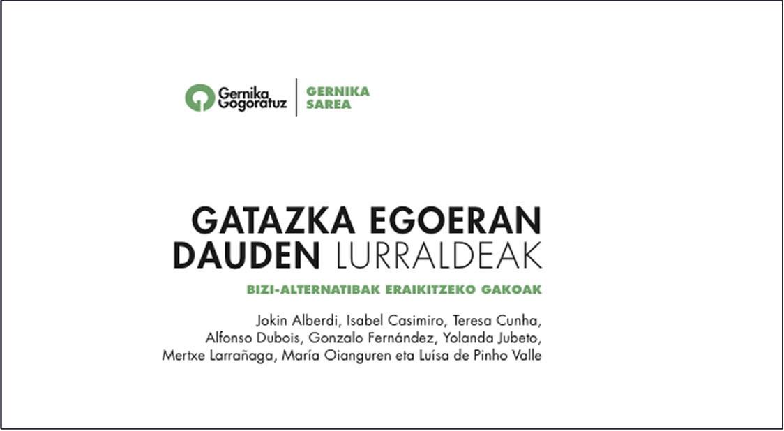GATAZKA EGOERAN DAUDEN LURRALDEAK BIZI-ALTERNATIBAK ERAIKITZEKO GAKOAK