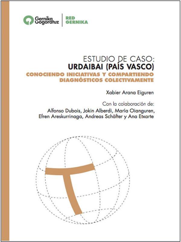 Estudio de caso: Urdaibai (País Vasco). Conociendo iniciativas y compartiendo diagnósticos colectivamente. Por Xabier Arana Eiguren