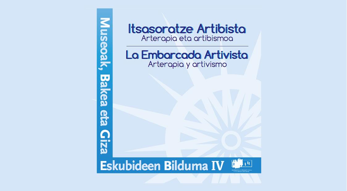 La Embarcada Artivista. Alex Carrascosa, Gernika Gogoratuz y el Museo por la Paz de Gernika
