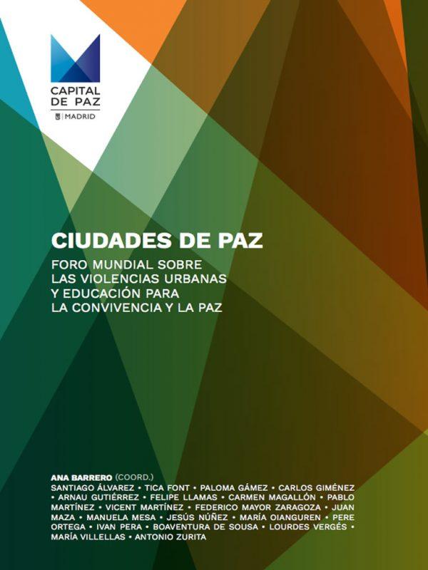 Ciudades de paz. Foro Mundial sobre las Violencias Urbanas y Educación para la Convivencia y la Paz. AIPAZ