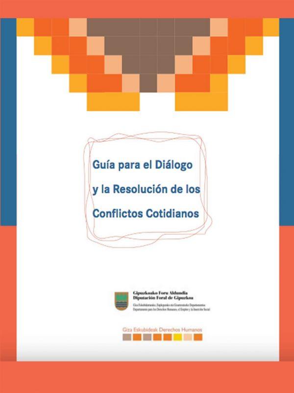 Guía para el Diálogo y la Resolución de los Conflictos Cotidianos.