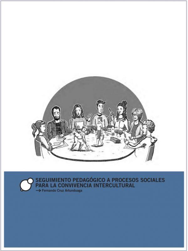 Seguimiento pedagógico a procesos sociales para la convivencia intercultural. Fernando Cruz Artunduaga
