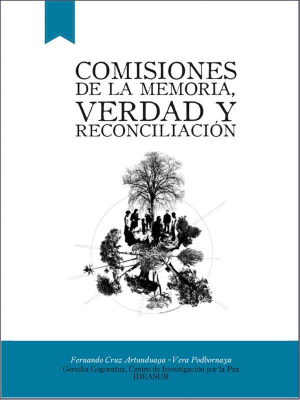 Comisiones de la Memoria. Verdad y Reconciliación. Fernando Cruz Artunduaga y Vera Podbornaya