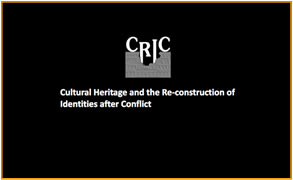 Cultural Heritage and the Re-construction os Identities after Conflict
