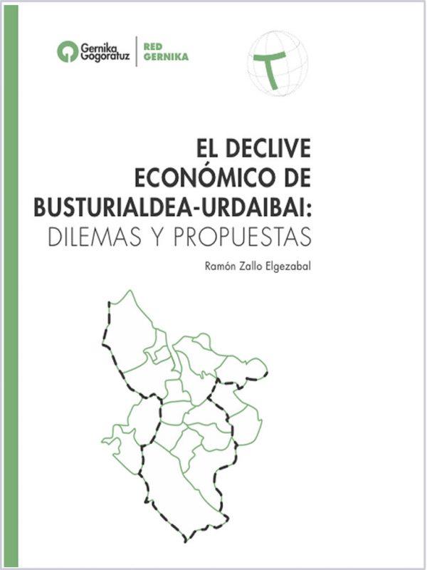 El declive económico de Busturialdea-Urdaibai:  dilemas y propuestas. Ramón Zallo Elgezabal
