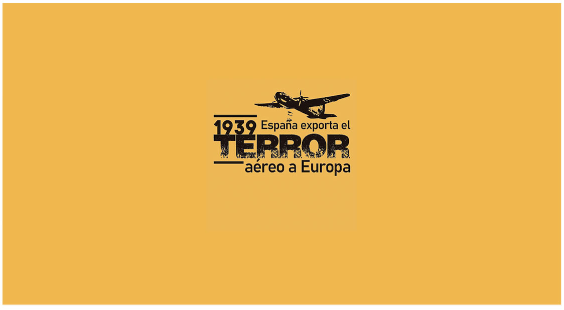 "Cartel ""1939 ESPAÑA EXPORTA EL TERROR AÉREO A EUROPA"""