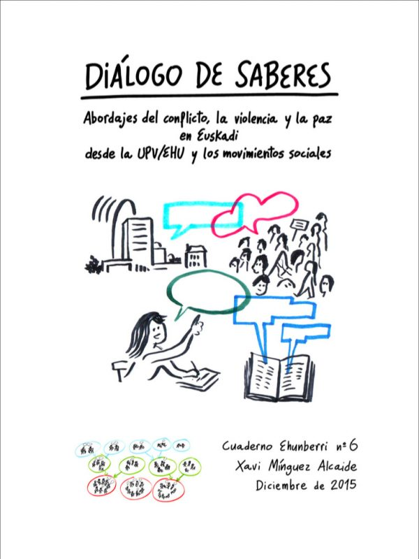 Diálogo de saberes. Abordajes del conflicto, la violencia y la paz en Euskadi desde la UPV/EHU y los movimientos sociales
