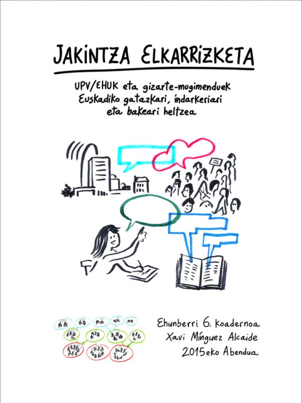 Jakintza elkarrizketa. UPV/EHUk eta gizarte-mugimenduek Euskadiko gatazkari, indarkeriari eta bakeari heltzea