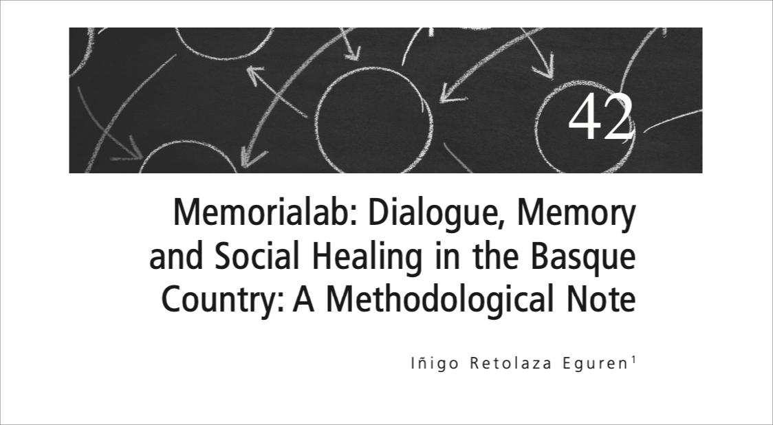 Iñigo Retolaza. Memorialab: Diálogo, memoria y sanación social en el País Vasco: Una nota metodológica